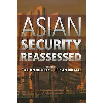 Asian Security Reassessed by Stephen Hoadley - Jurgen Ruland - 978981