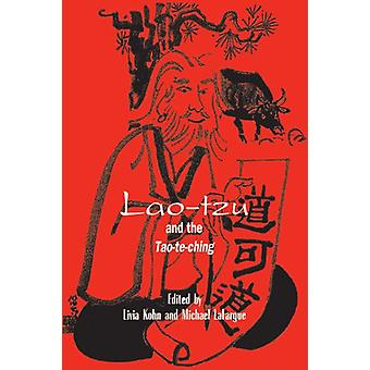 Lao-tzu and the Tao-te-ching by Livia Kohn - 9780791436004 Book