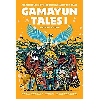Gamayun Tales I - An Anthology of Modern Russian Folk Tales (Volume I)