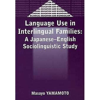Language Use in Interlingual Familes - A Japanese-English Sociolinguis