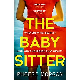 The Babysitter by Phoebe Morgan - 9780008314873 Book