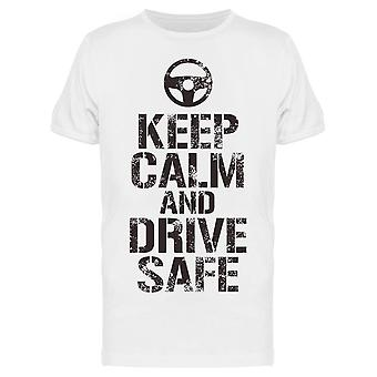 Keep Calm And Drive Safe Tee Men's -Image by Shutterstock