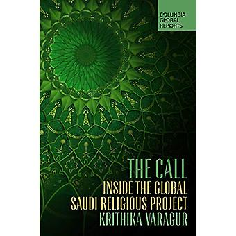 The Call - Inside the Global Saudi Religious Project by Krithika Varag