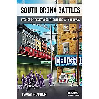 South Bronx Battles - Stories of Resistance - Resilience - and Renewal