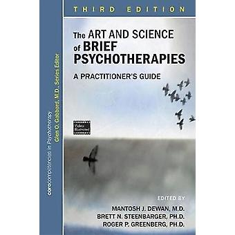 The Art and Science of Brief Psychotherapies by Dewan