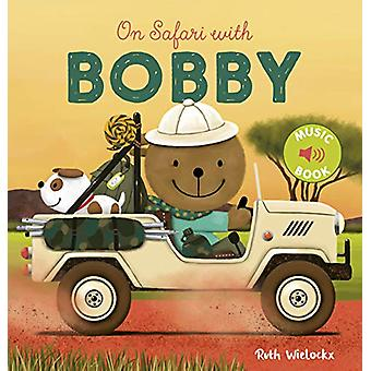 On Safari with Bobby by Ruth Wielockx - 9781605374819 Book