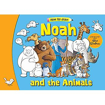Noah and his Animals - Step by Step with Steve Smallman by Steve Small