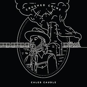 Caleb Caudle - Crushed Coins [CD] USA import