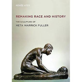Remaking Race and History - The Sculpture of Meta Warrick Fuller
