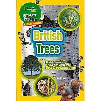 British Trees: Find Adventure! Have Fun Outdoors! Be a Tree Detective! (Ultimate Explorer Field Guides) (Ultimate Explorer Field Guides)