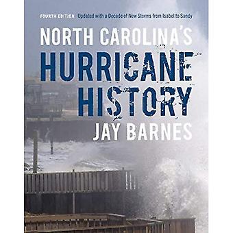 North Carolina's Hurricane History: Bijgewerkt met een decennium van nieuwe stormen van Isabel naar Sandy