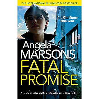 Fatal Promise - A Totally Gripping and Heart-Stopping Serial Killer Th