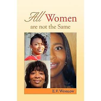All Women Are Not the Same by E V Winslow - 9781441533517 Book