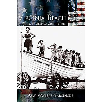 Virginia Beach - A History of Virginia's Golden Shore by Amy Waters Ya