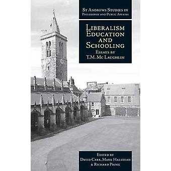 Liberalism - Education and Schooling - Essays by T.M. McLaughlin by T.