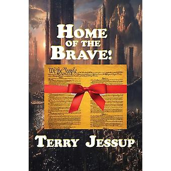 Home of the Brave by Terry Jessup