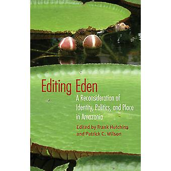 Editing Eden by Edited by Frank Hutchins & Edited by Patrick C Wilson
