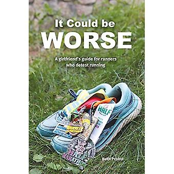 It Could Be Worse by Beth Probst