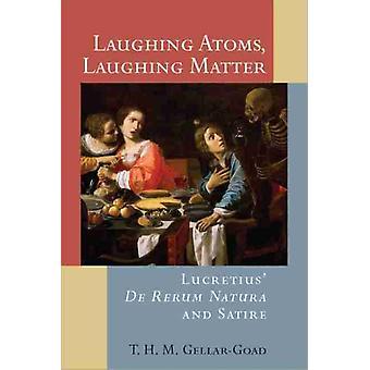Laughing Atoms Laughing Matter by T. H. M. GellarGoad