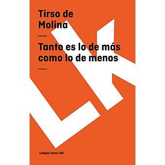Tanto Es Lo de Mas Como Lo de Menos av Tirso de Molina