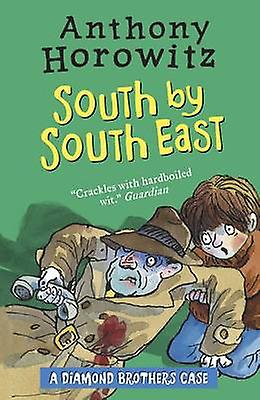 Diamond Brothers in South by South East by Anthony Horowitz