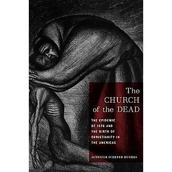 The Church of the Dead by Jennifer Scheper Hughes
