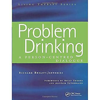 Problem Drinking : A Person-Centred Dialogue