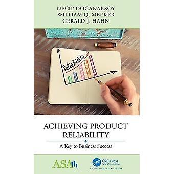 Raggiungere l'affidabilità del prodotto Una chiave per il successo aziendale Serie ASACRC sul ragionamento statistico nella scienza e nella società