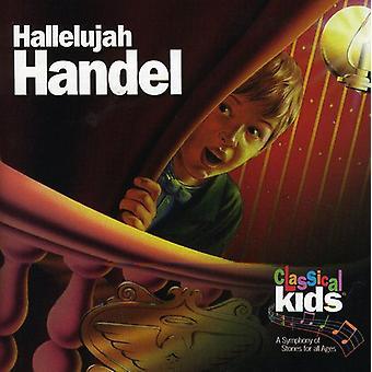 Classical Kids - Hallelujah Handel! [CD] USA import