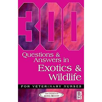 300 Questions and Answers in Exotics and Wildlife by College of Animal Welfare Ltd College