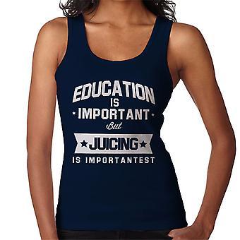 Education Is Important But Juicing Is Importantest Women's Vest