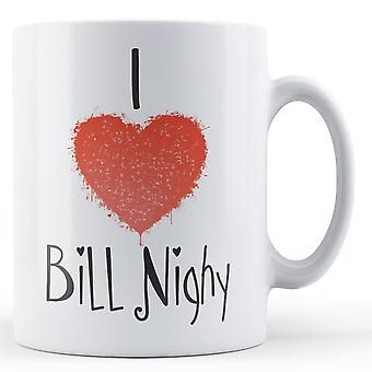Decorative Writing I Love Bill Nighy Printed Mug