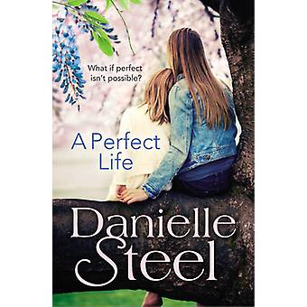 A Perfect Life by Danielle Steel - 9780552165884 Book