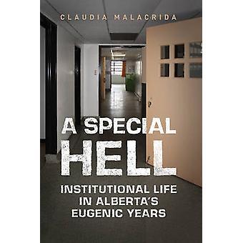 Um inferno especial - vida institucional em eugénicas anos Alberta por Clau