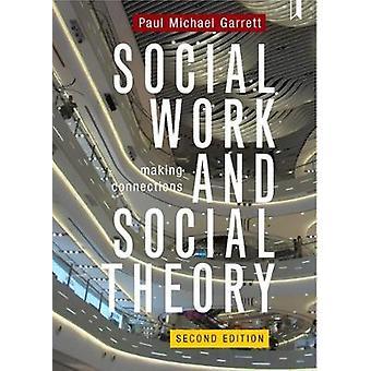 Sosialt arbeid og sosial teori - tilkoblinger av sosialt arbeid og