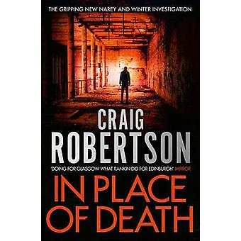 In Place of Death by Craig Robertson - 9781471127793 Book