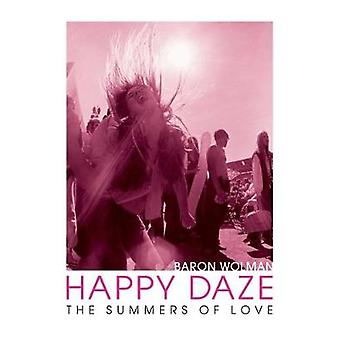 Happy Daze - The Summers of Love by Baron Wolman - 9781851498741 Book