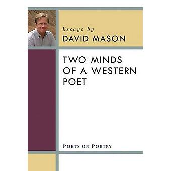 西部の詩人 - デイヴィッド ・ メイソン - 9 デビッド ・ メイスンによるエッセイの 2 つの心