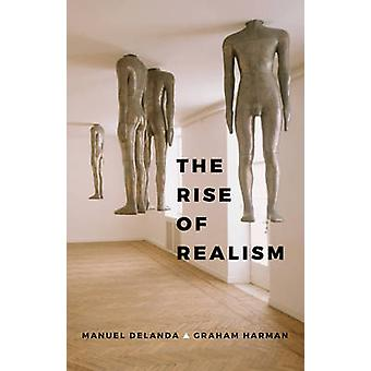 The Rise of Realism by Manuel DeLanda - Graham Harman - 9781509519033