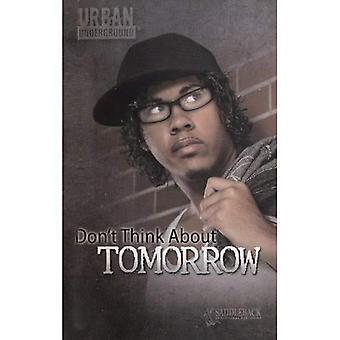 Denken Sie nicht an morgen (Urban Underground