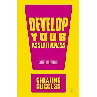 Développer votre assertivité (création de succès)