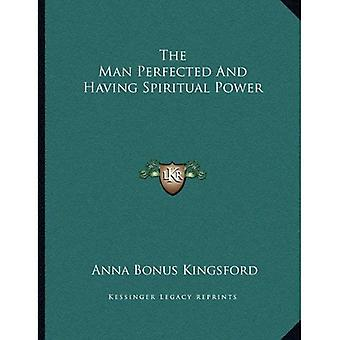 De Man geperfectioneerd en het spirituele kracht hebben
