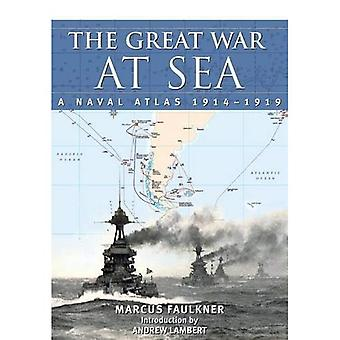 The Great War at Sea - A Naval Atlas 1914-1919