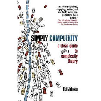 Bare kompleksitet: En klar Guide til kompleksitet teori