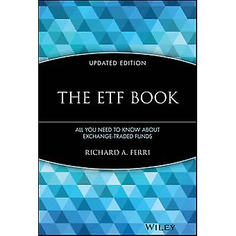 The ETF Book  All You Need to Know About ExchangeTraded Funds by Richard A Ferri