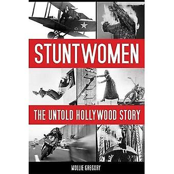 Stuntwomen: The Untold Story Hollywood (schermo Classics)