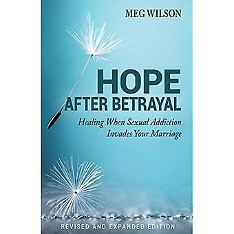 Hope After Betrayal: When Sexual Addiction Invades Your Marriage