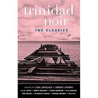 Noir de Trinidad: Os clássicos