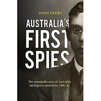 Australië's eerste Spies: het opmerkelijke verhaal van Australische intelligence-operaties, 1901-45