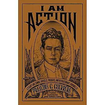 Eu sou a ação: artigos literários e combate, pensamentos e crônicas revolucionárias